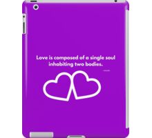 Love is composed of a single soul inhabiting two bodies. iPad Case/Skin