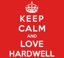 Keep Calm And Love Hardell Kids Clothes