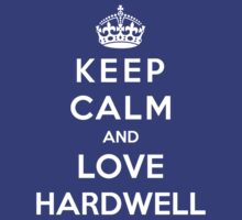 Keep Calm And Love Hardell by StayFoolish