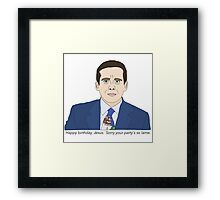 Sorry Your Party's so Lame Framed Print