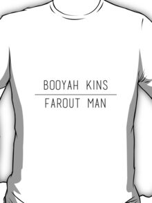 BOOYAH KINS & FAROUT MAN T-Shirt
