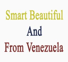 Smart Beautiful And From Venezuela  by supernova23