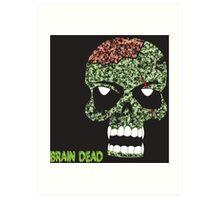 Brain Dead Art Print
