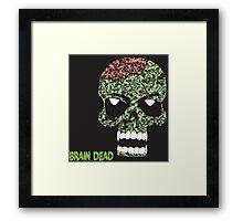 Brain Dead Framed Print