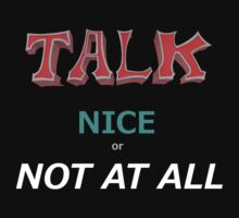 Talk Nice by petellgra