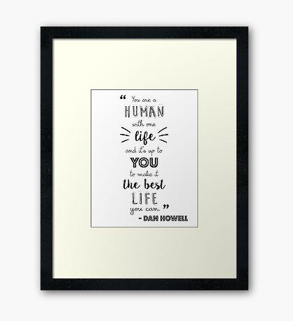Dan Howell Quote (Black & White) Framed Print