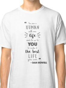 Dan Howell Quote (Black & White) Classic T-Shirt