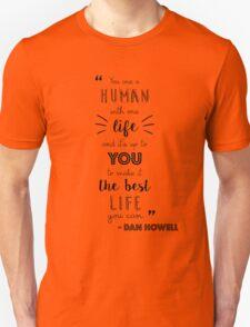 Dan Howell Quote (Black & White) Unisex T-Shirt