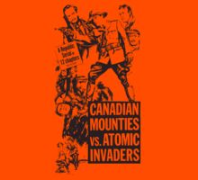 CANADIAN MOUNTIES Vs ATOMIC INVADERS (B MOVIE) by BungleThreads