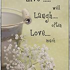 Live,Laugh & Love by Julesrules