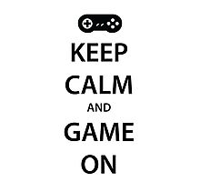 KEEP CALM and GAME ON (black) Photographic Print
