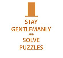STAY GENTLEMANLY and SOLVE PUZZLES (orange) Photographic Print