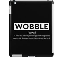 Wobble - The Definition. iPad Case/Skin