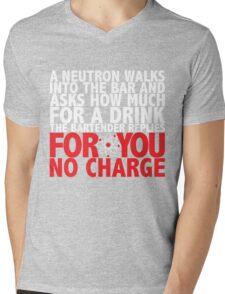 A Neutron Walks Into A Bar Mens V-Neck T-Shirt