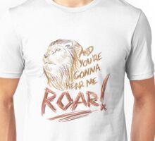 ROAR [Katy Perry lyrics] Unisex T-Shirt