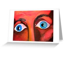 can't hide from these distraught eyes Greeting Card