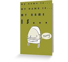 Hi, My Name Is.... Terry Greeting Card