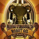 Mortimors Robot Oil. by Steampunkd