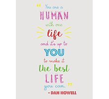 Dan Howell Quote (Color) Photographic Print