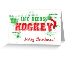 Hockey Christmas Card - Life Needs Hockey Greeting Card