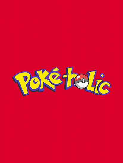 Poke-holic - Pokemon Shirt by BootsBoots