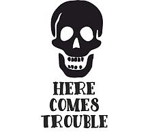 Here Comes Trouble Skull Cartoon by TeeHunter