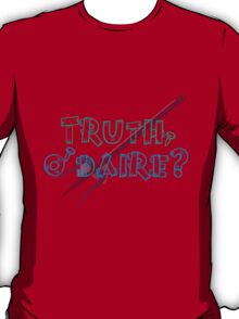 Truth or Dare? T-Shirt