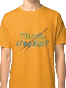 Truth or Dare? Classic T-Shirt