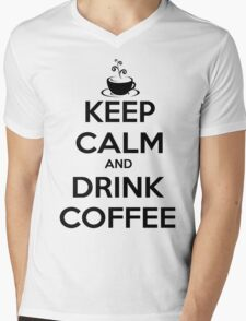 keep calm and drink coffee Mens V-Neck T-Shirt