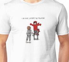 I am King under The Mountain Unisex T-Shirt