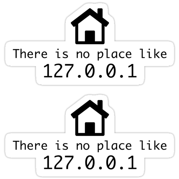 There is no place like 127.0.0.1 by krop