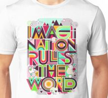 Imagination rules the world Unisex T-Shirt