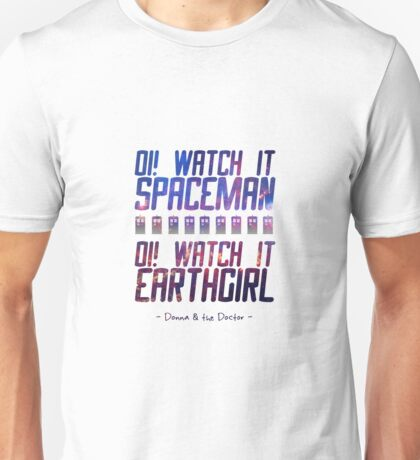 Oi! Watch it, ... Unisex T-Shirt
