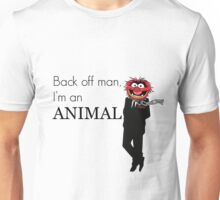Back off man, I'm an animal Unisex T-Shirt