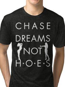 Chase Dreams Not Hoes [Wht] | FreshThreadShop.com Tri-blend T-Shirt