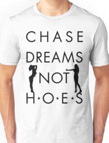 Chase Dreams Not Hoes | FreshThreadShop.com Unisex T-Shirt