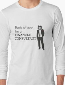Back off man, I'm a Financial Consultant Long Sleeve T-Shirt