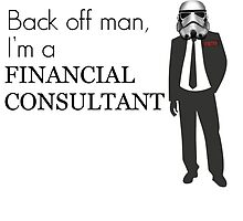 Back off man, I'm a Financial Consultant by treglia