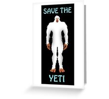SAVE THE YETI Greeting Card