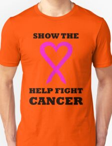 Show the LOVE Cancer 01BL Unisex T-Shirt