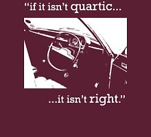 "Austin Allegro - ""If it isn't quartic...it isn't right."" Unisex T-Shirt"