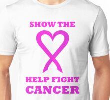 Show the LOVE Cancer 01PK Unisex T-Shirt