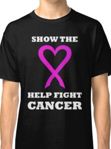 Show the LOVE Cancer 01WH Classic T-Shirt