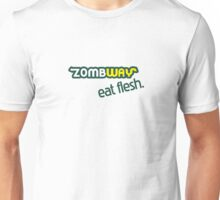 Zombway, eat flesh. Unisex T-Shirt