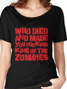 King Of The Zombies Women's Relaxed Fit T-Shirt