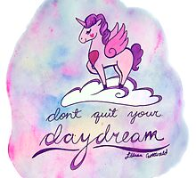 Don't Quit Your Daydream by lilliangottwald