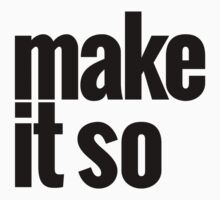 Make It So by e2productions