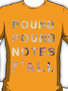 Pound, Pound Notes Y'all. T-Shirt