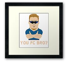 South Park - PC Principal - You PC bro? Framed Print