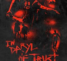 In Daryl We Trust by Joe Dugan